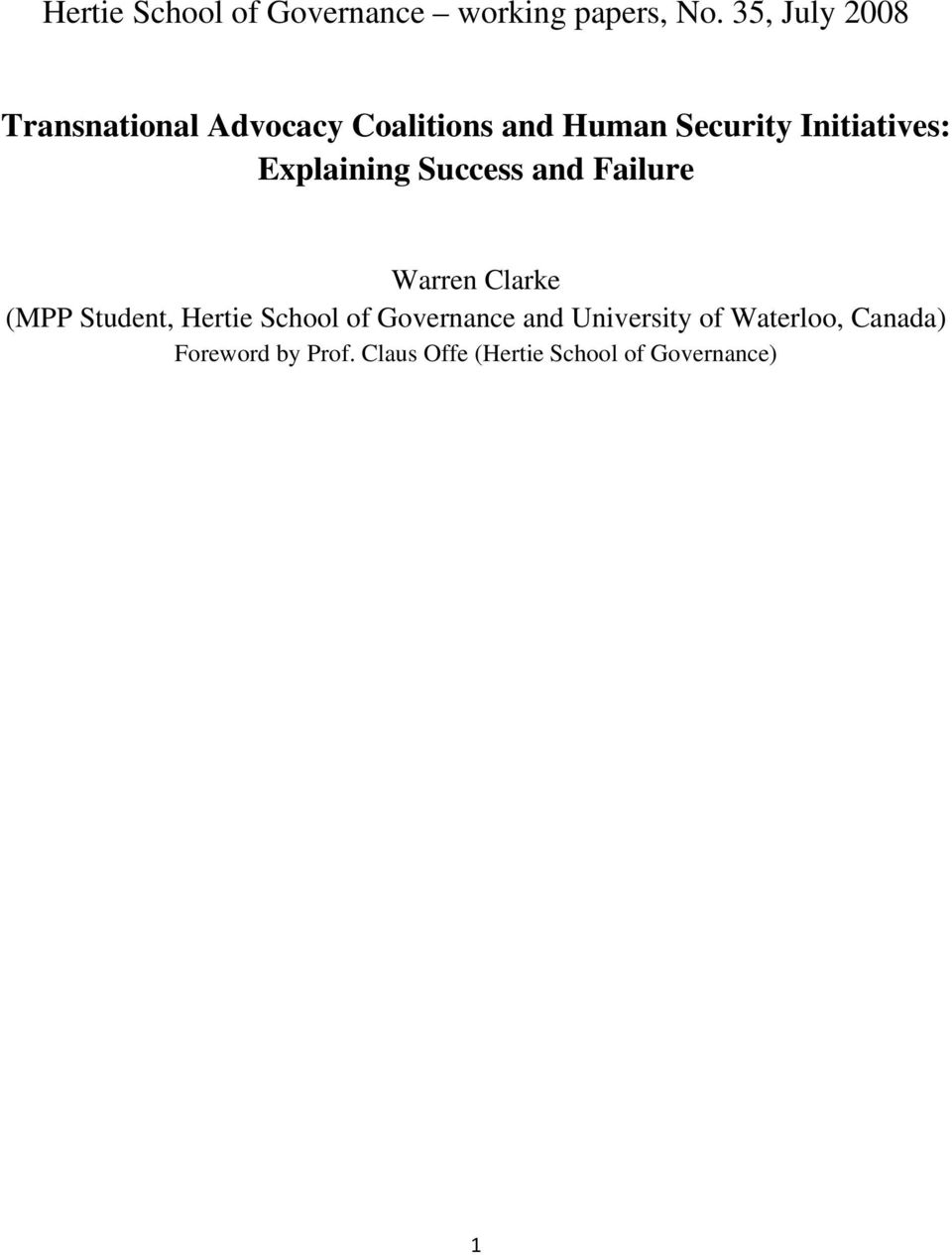 Initiatives: Explaining Success and Failure Warren Clarke (MPP Student,