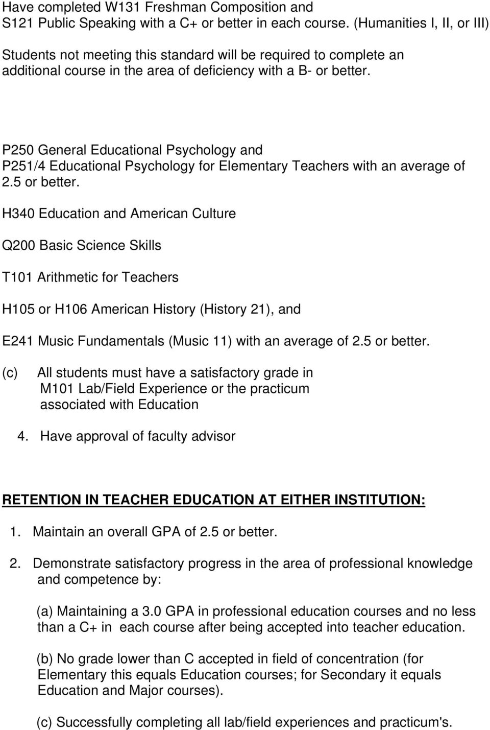 P250 General Educational Psychology and P251/4 Educational Psychology for Elementary Teachers with an average of 2.5 or better.