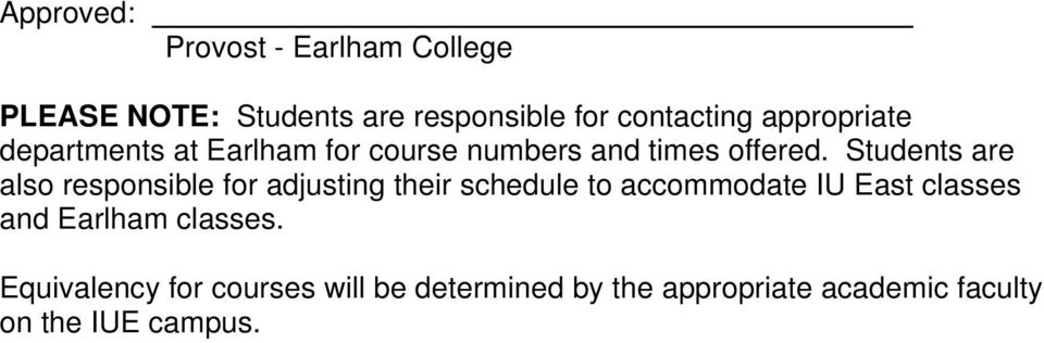 Students are also responsible for adjusting their schedule to accommodate IU East classes
