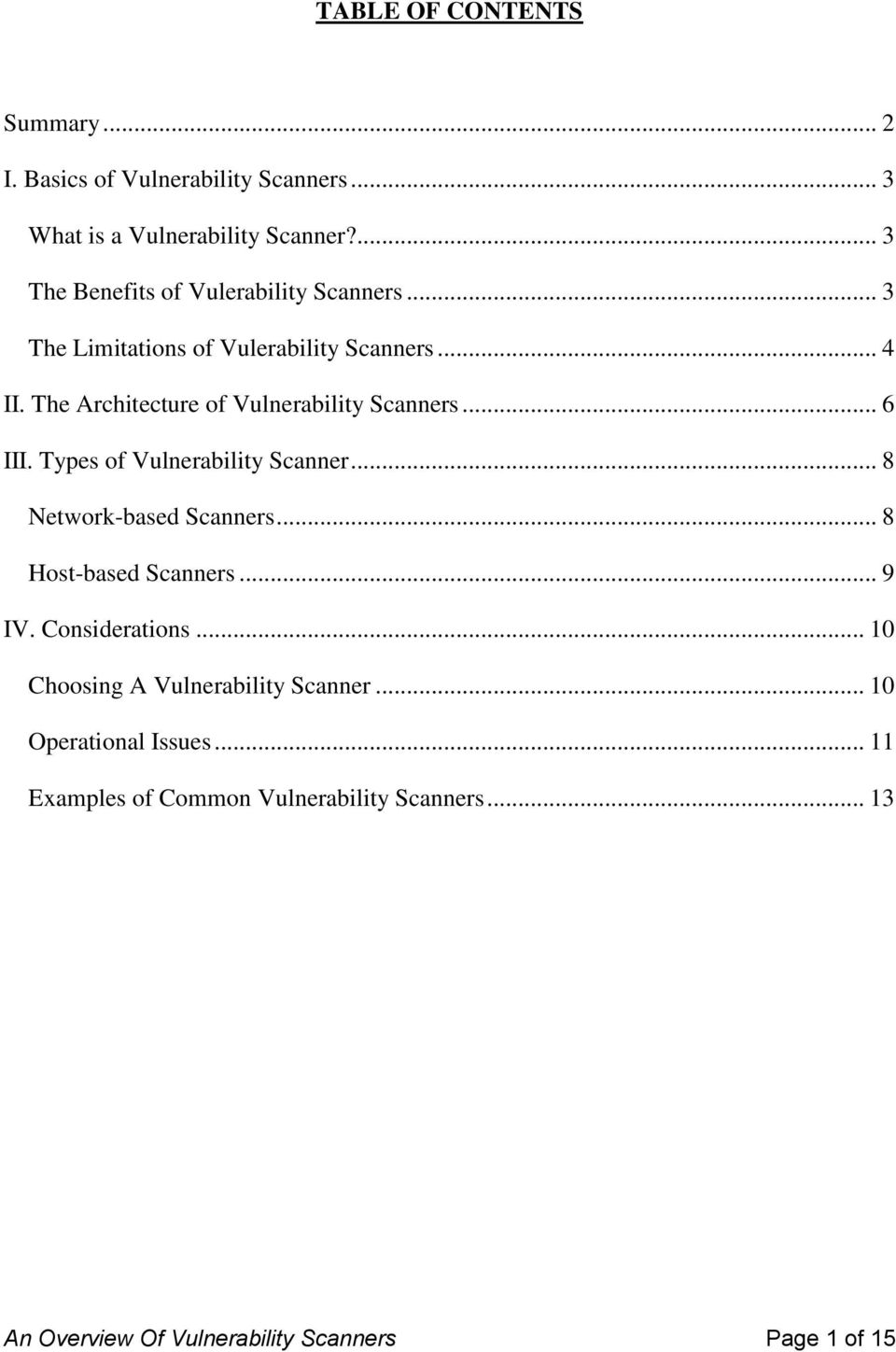 The Architecture of Vulnerability Scanners... 6 III. Types of Vulnerability Scanner... 8 Network-based Scanners.