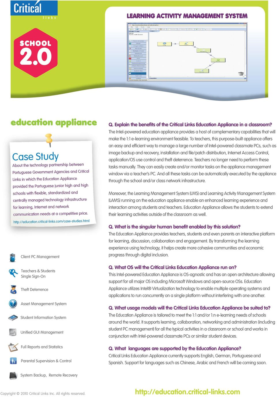 http://education.critical-links.com/case-studies.html Client PC Management Q. Explain the benefits of the Critical Links Education Appliance in a classroom?