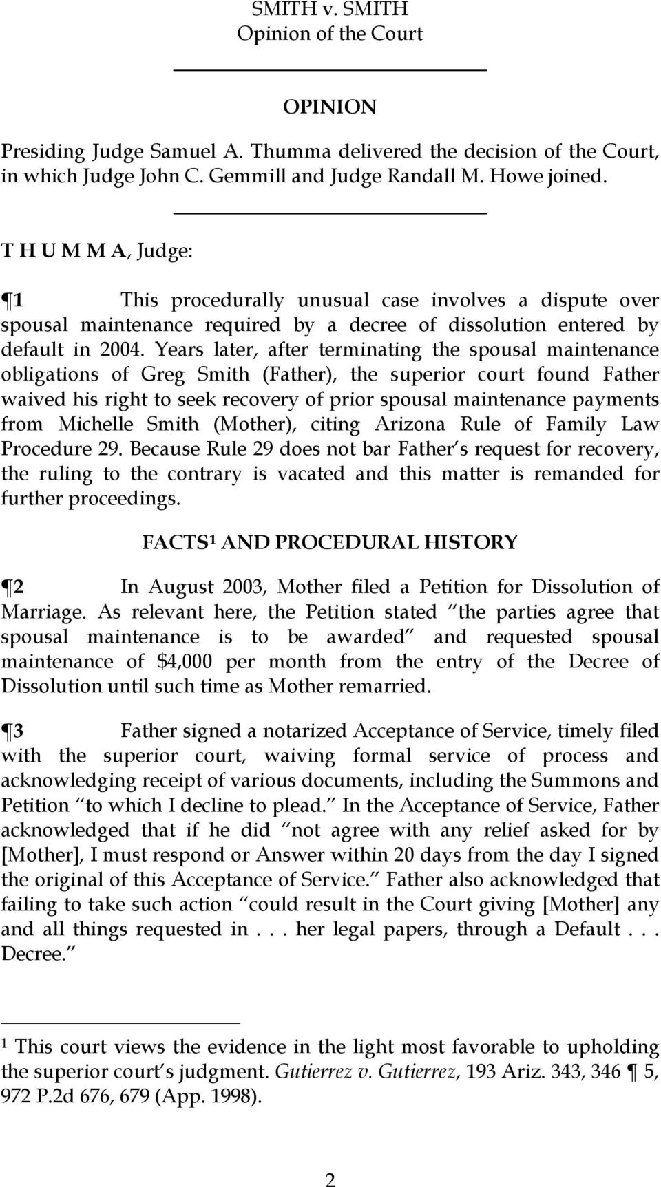 Years later, after terminating the spousal maintenance obligations of Greg Smith (Father), the superior court found Father waived his right to seek recovery of prior spousal maintenance payments from