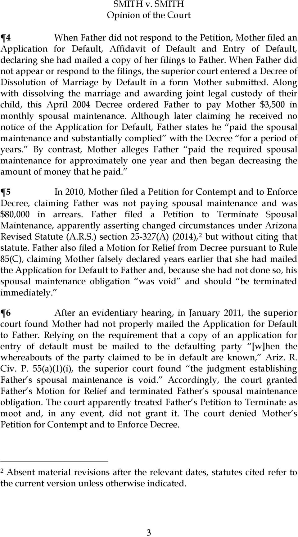 Along with dissolving the marriage and awarding joint legal custody of their child, this April 2004 Decree ordered Father to pay Mother $3,500 in monthly spousal maintenance.