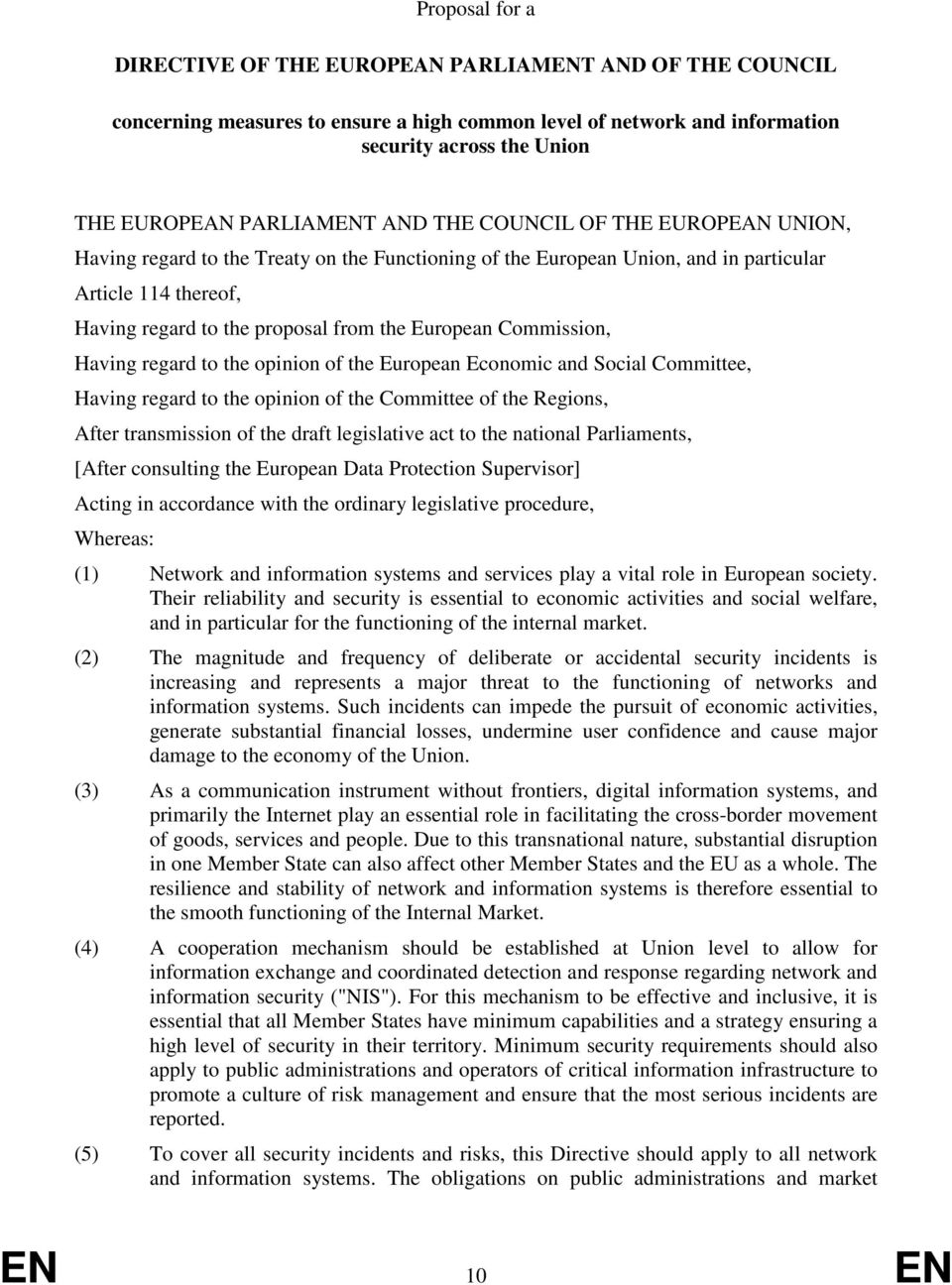 Commission, Having regard to the opinion of the European Economic and Social Committee, Having regard to the opinion of the Committee of the Regions, After transmission of the draft legislative act
