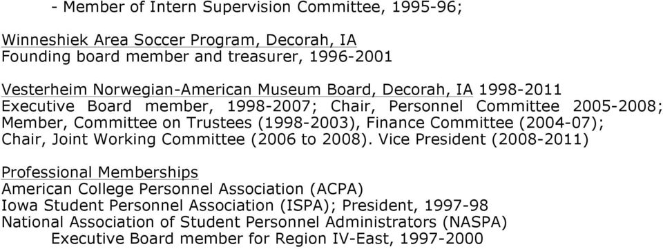 (1998-2003), Finance Committee (2004-07); Chair, Joint Working Committee (2006 to 2008).