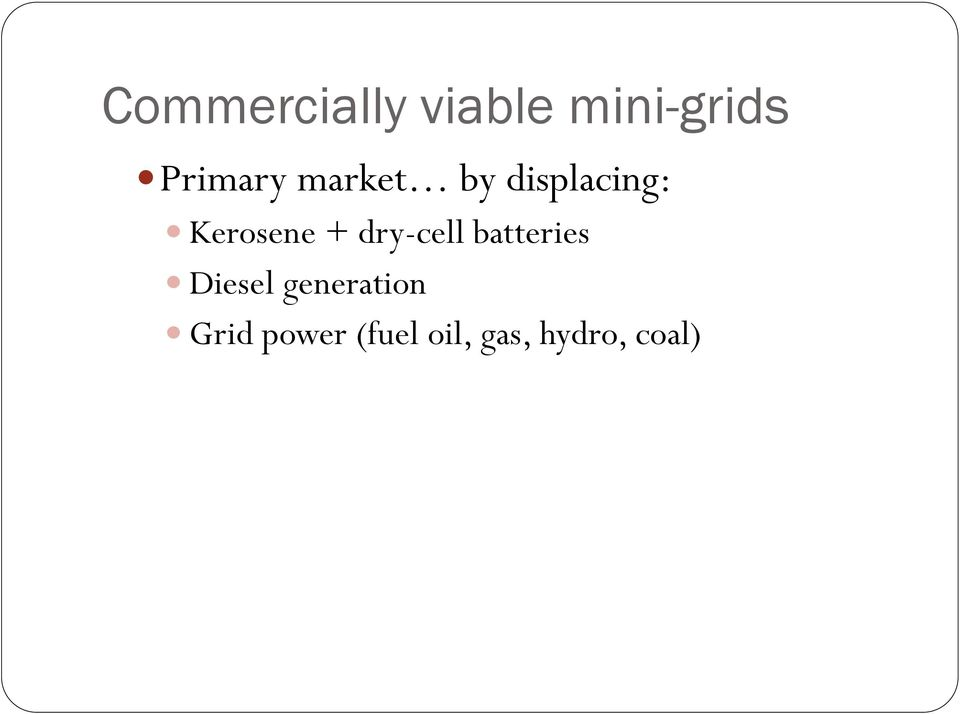 Kerosene + dry-cell batteries Diesel