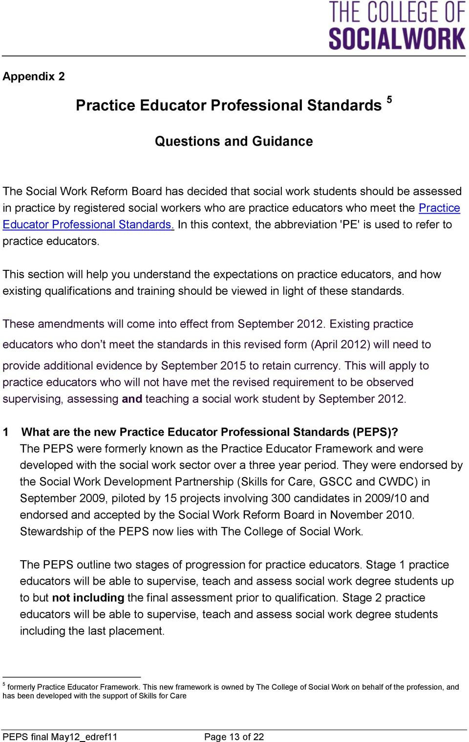 This section will help you understand the expectations on practice educators, and how existing qualifications and training should be viewed in light of these standards.