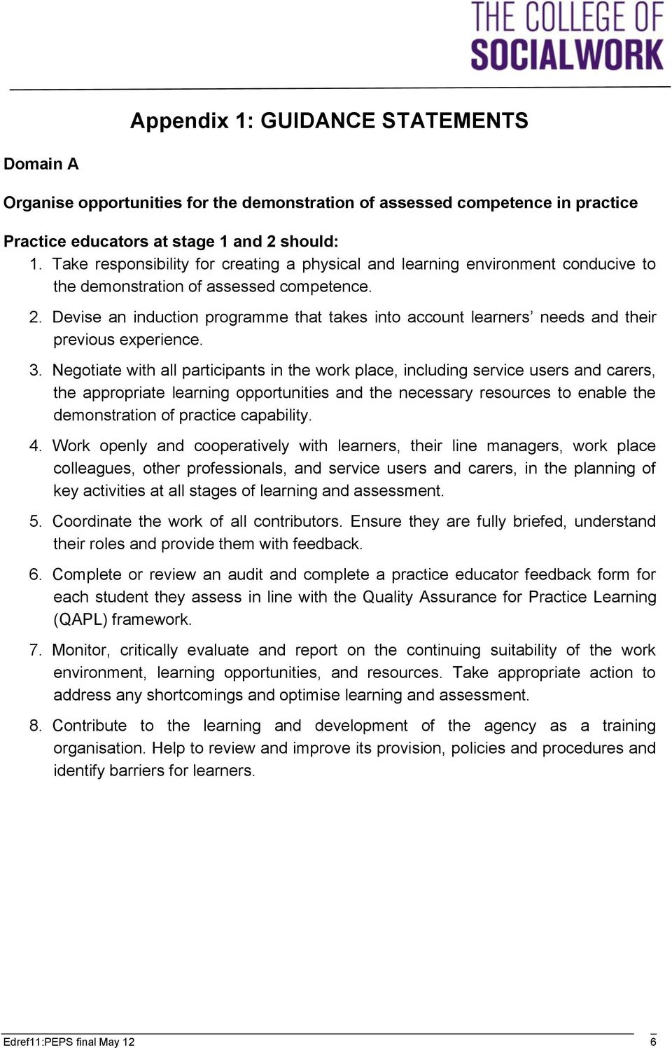 Devise an induction programme that takes into account learners needs and their previous experience. 3.