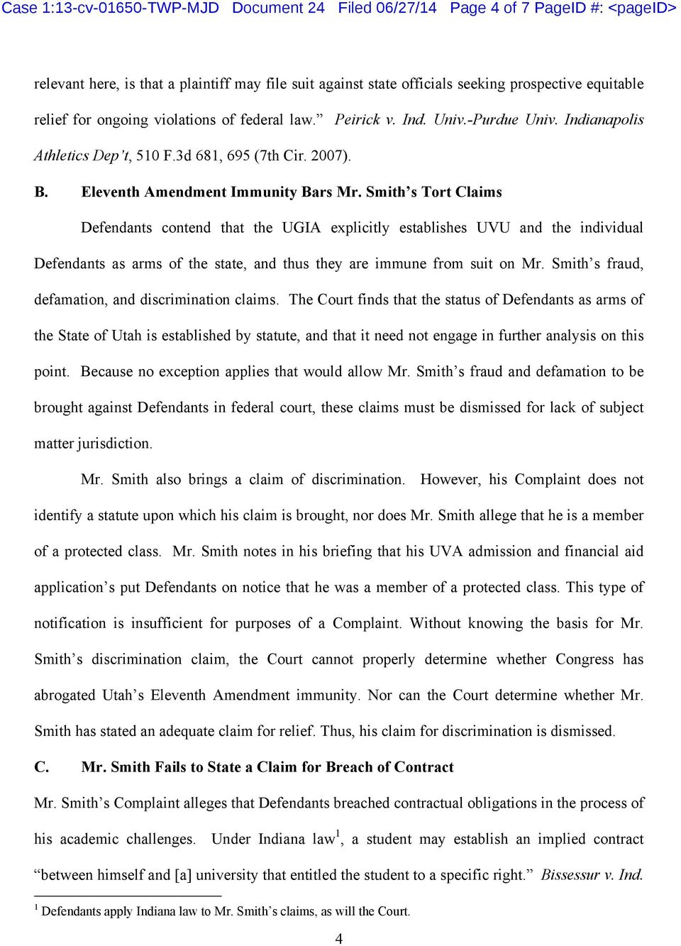 Smith s Tort Claims Defendants contend that the UGIA explicitly establishes UVU and the individual Defendants as arms of the state, and thus they are immune from suit on Mr.