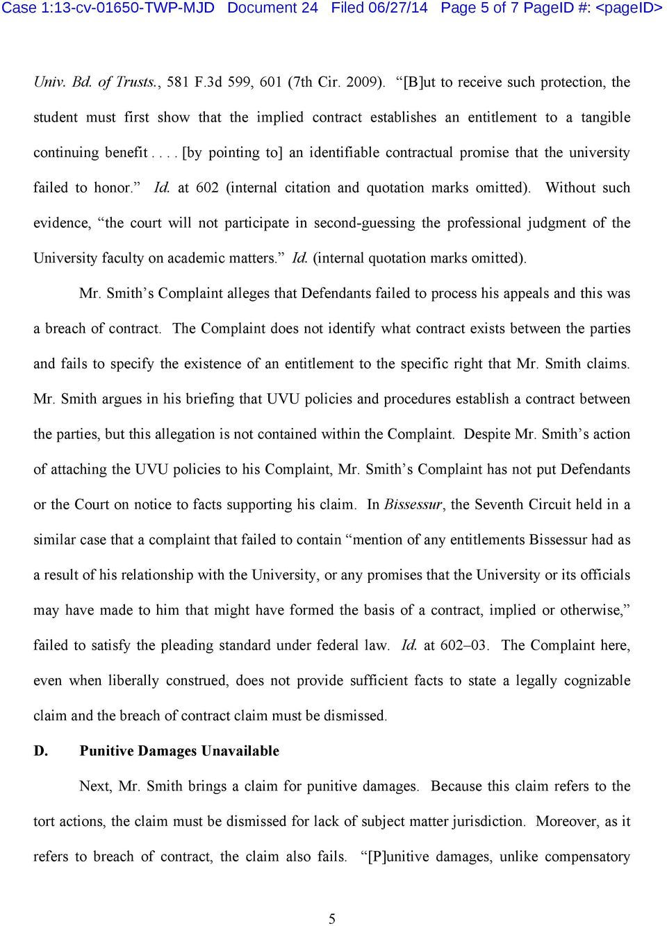 ... [by pointing to] an identifiable contractual promise that the university failed to honor. Id. at 602 (internal citation and quotation marks omitted.