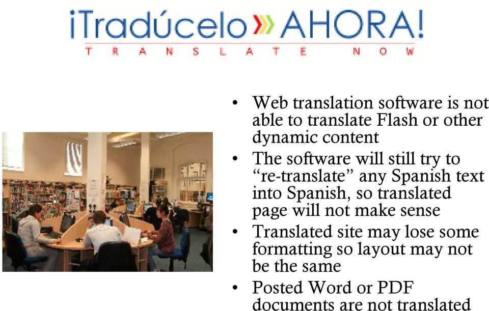 Spanish, so translated page will not make sense Translated site may lose some