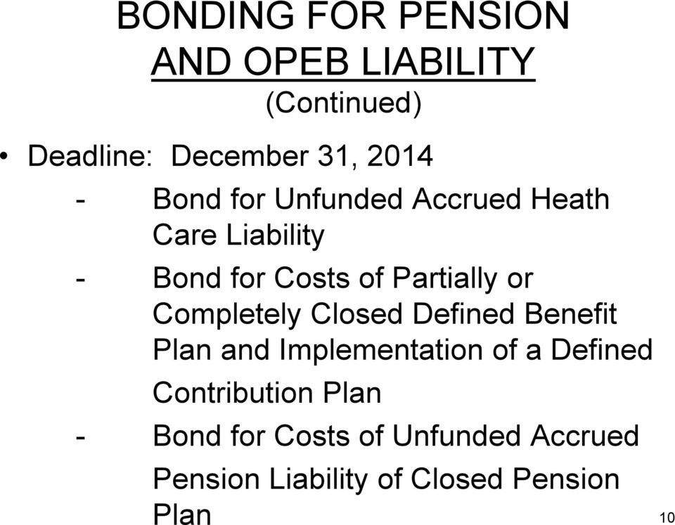 Completely Closed Defined Benefit Plan and Implementation of a Defined