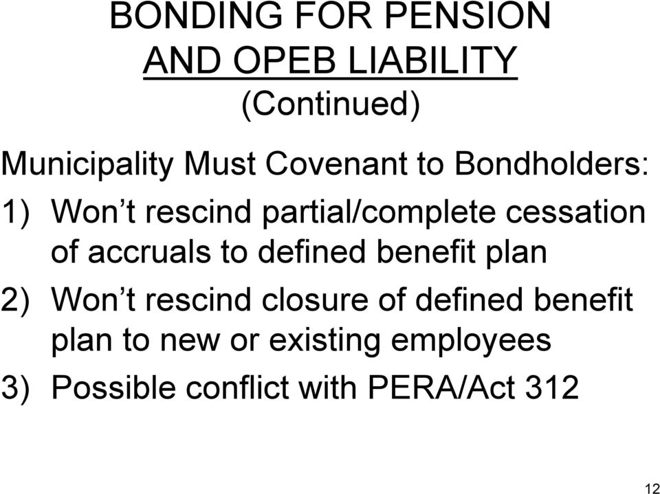 accruals to defined benefit plan 2) Won t rescind closure of defined
