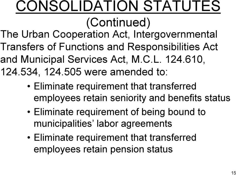 505 were amended to: Eliminate requirement that transferred employees retain seniority and benefits status