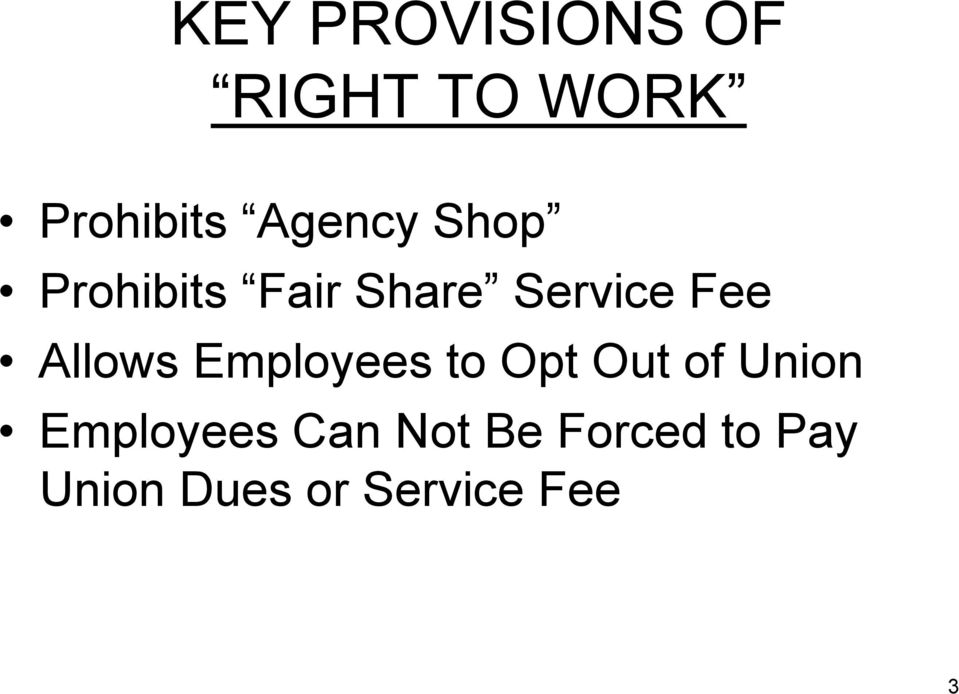 Allows Employees to Opt Out of Union Employees