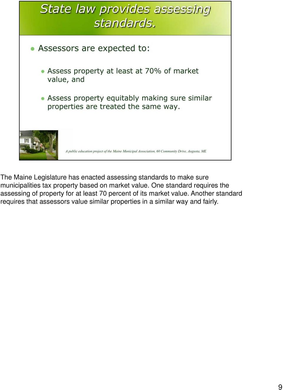 One standard requires the assessing of property for at least 70 percent of