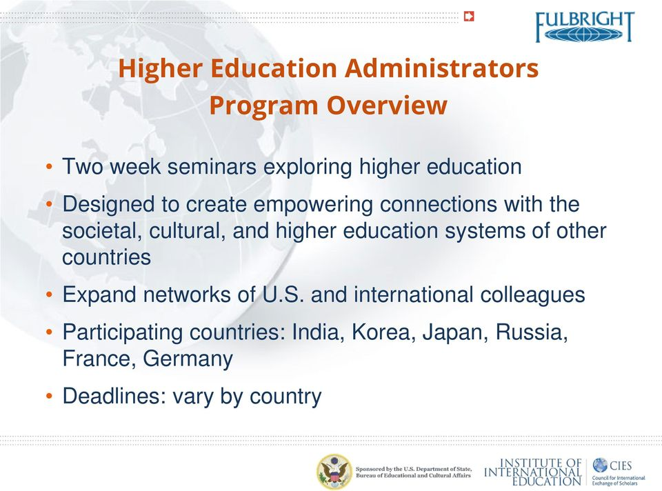 higher education systems of other countries Expand networks of U.S.