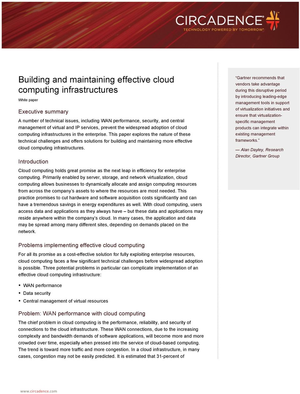 This paper explores the nature of these technical challenges and offers solutions for building and maintaining more effective cloud computing infrastructures.