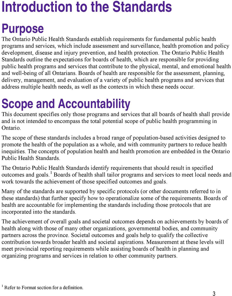 The Ontario Public Health Standards outline the expectations for boards of health, which are responsible for providing public health programs and services that contribute to the physical, mental, and
