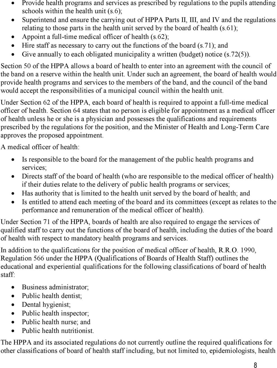 61); Appoint a full-time medical officer of health (s.62); Hire staff as necessary to carry out the functions of the board (s.