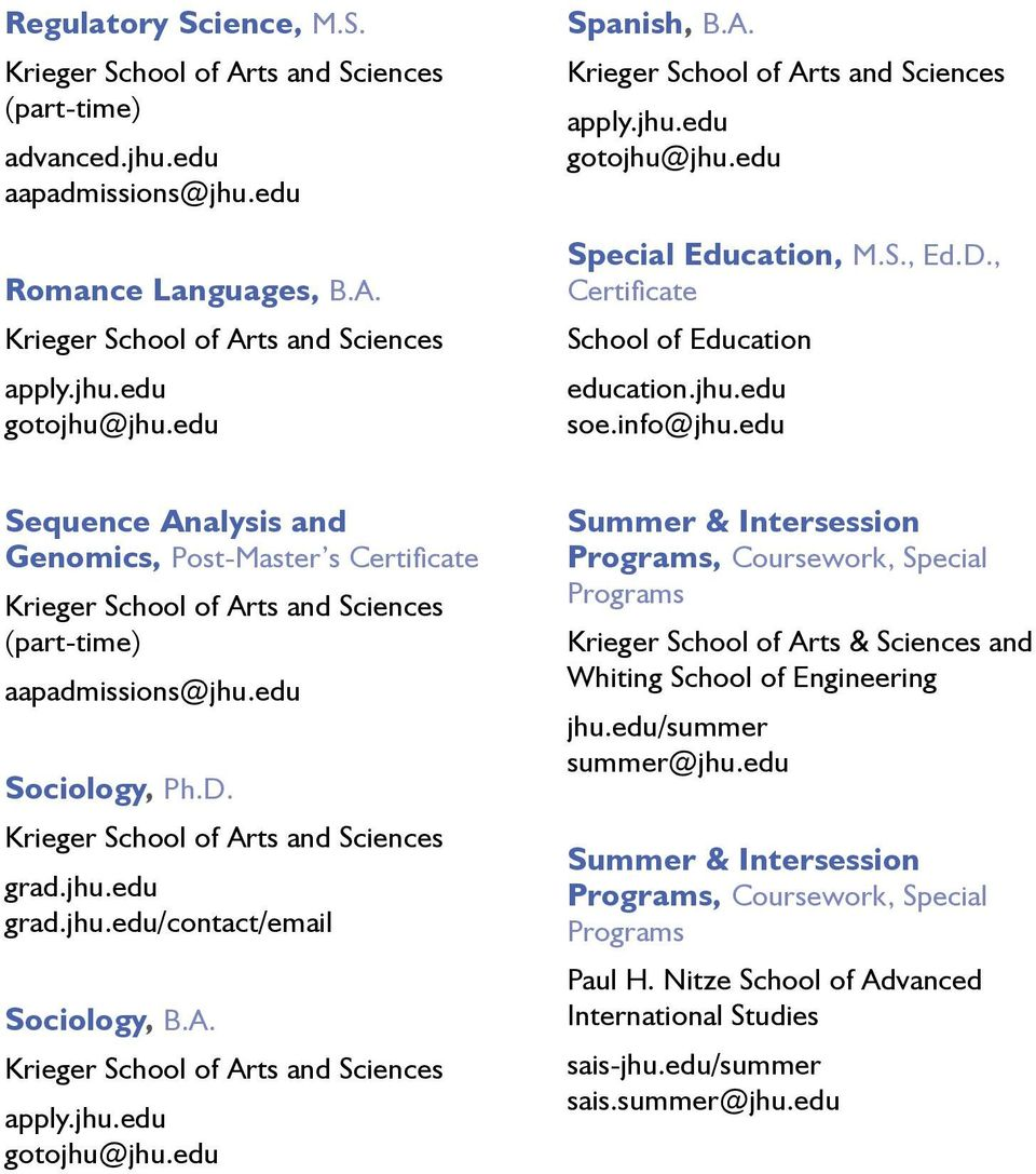 alysis and Genomics, Post-Master s Certificate Sociology, Ph.D. /contact/email Sociology, B.A.