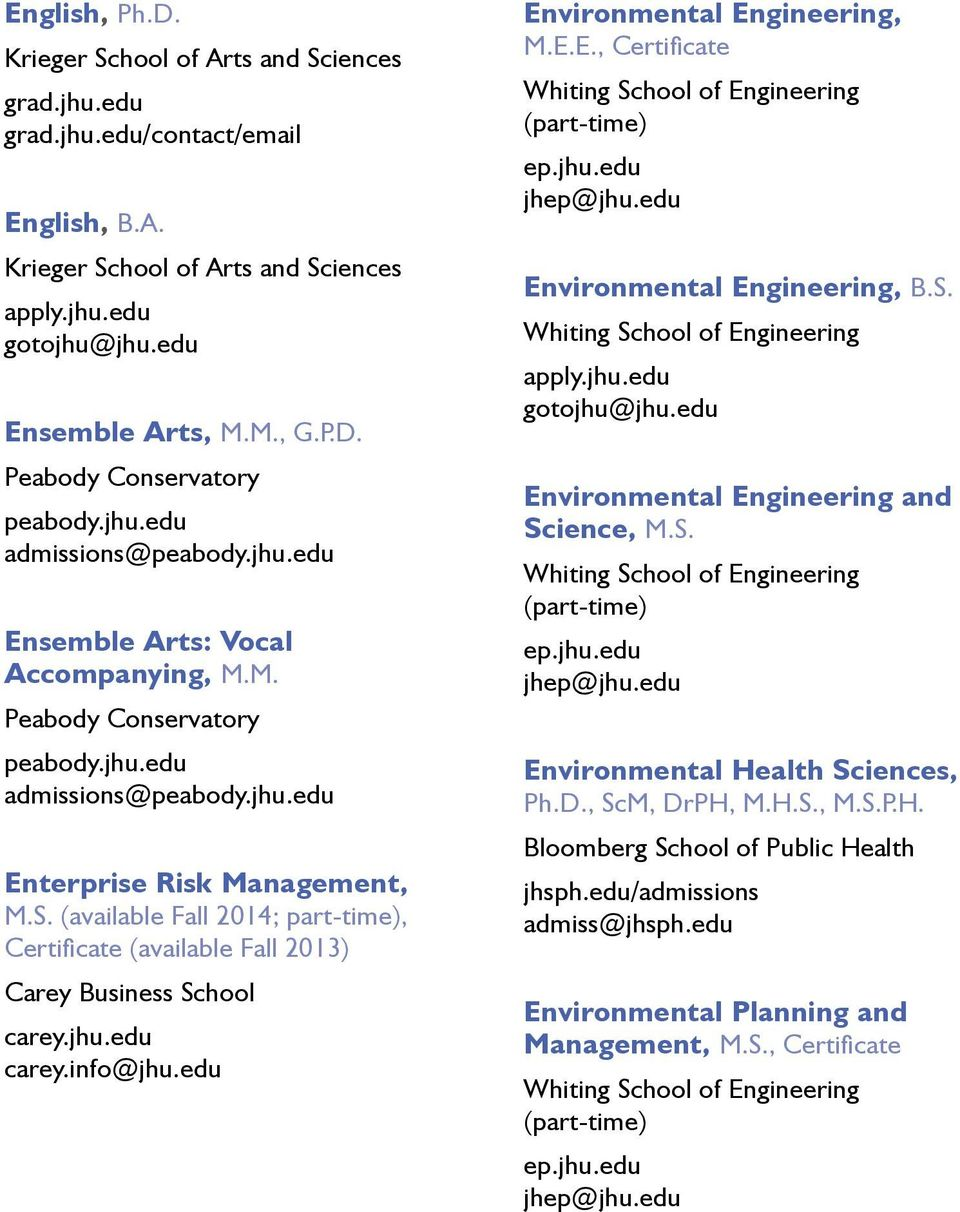 S. Environmental Engineering and Science, M.S. Environmental Health Sciences, Ph.D., ScM, DrPH, M.H.S., M.S.P.H. Bloomberg School of Public Health jhsph.