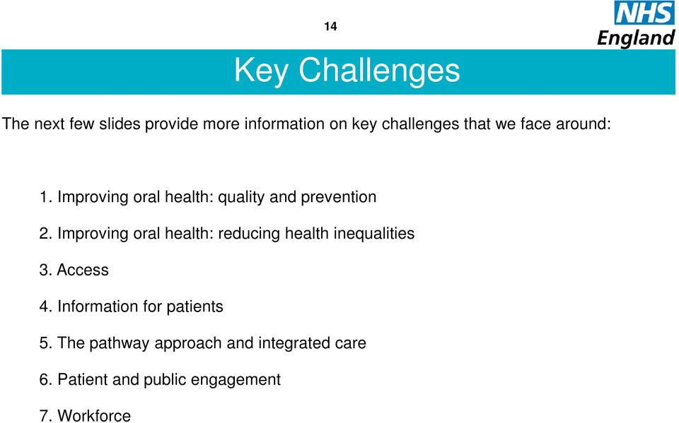 Improving oral health: reducing health inequalities 3. Access 4.