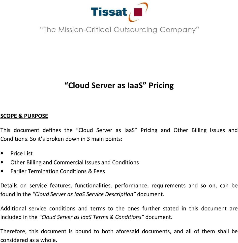 functionalities, performance, requirements and so on, can be found in the Cloud Server as IaaS Service Description document.