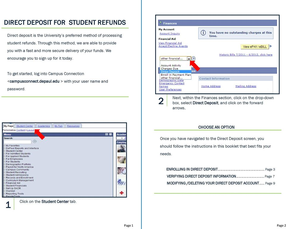 depaul.edu > with your user name and password. Next, within the Finances section, click on the drop-down box, select Direct Deposit, and click on the forward arrows.