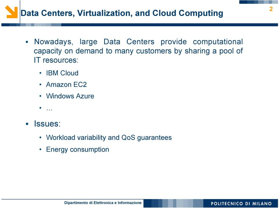 customers by sharing a pool of IT resources: IBM Cloud Amazon EC2