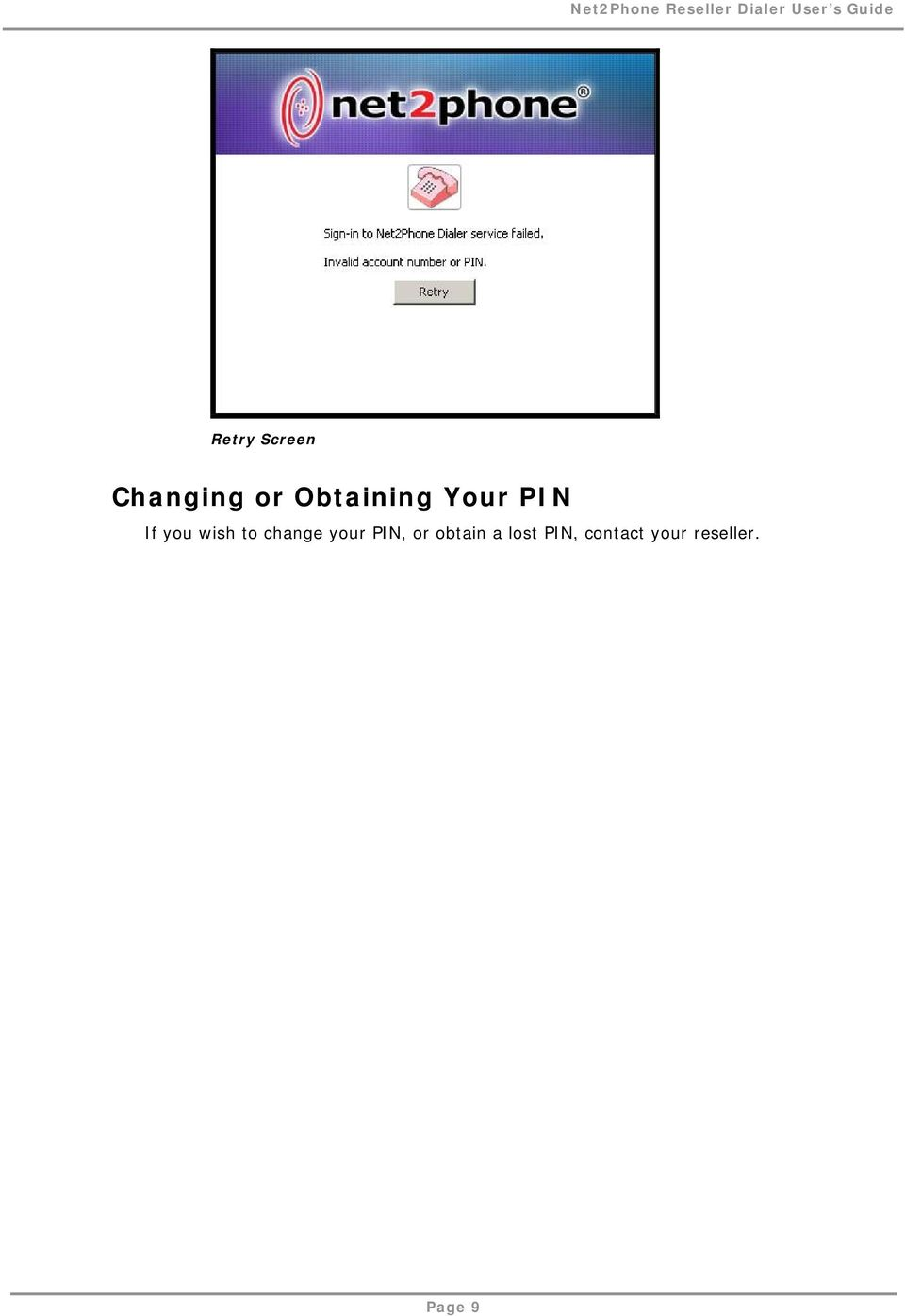 to change your PIN, or obtain a