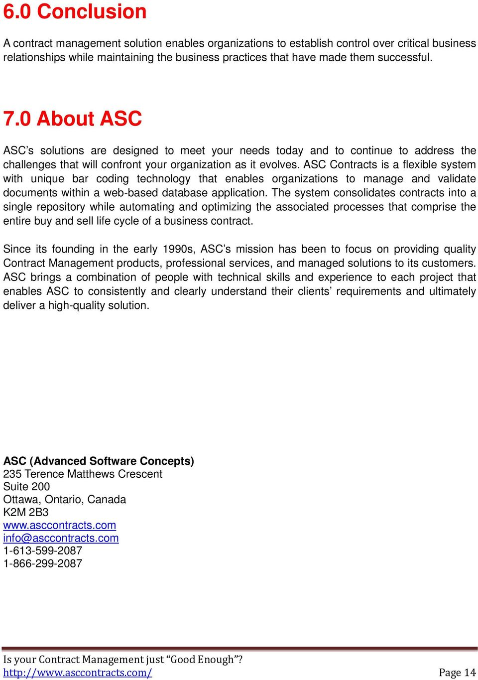 ASC Contracts is a flexible system with unique bar coding technology that enables organizations to manage and validate documents within a web-based database application.