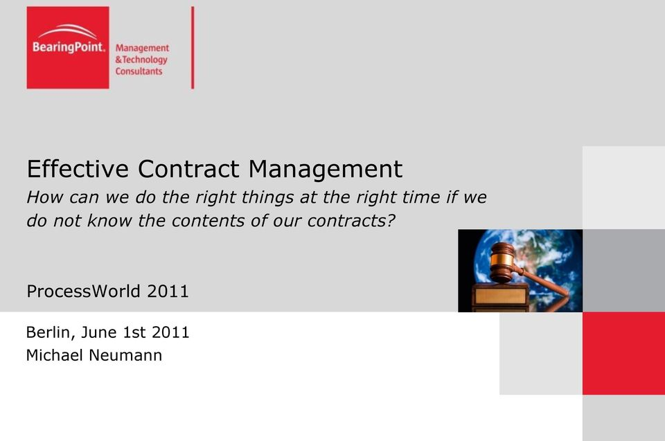 not know the contents of our contracts?