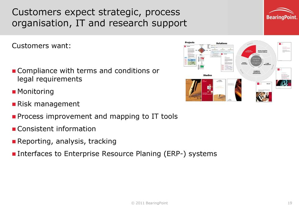 management Process improvement and mapping to IT tools Consistent information