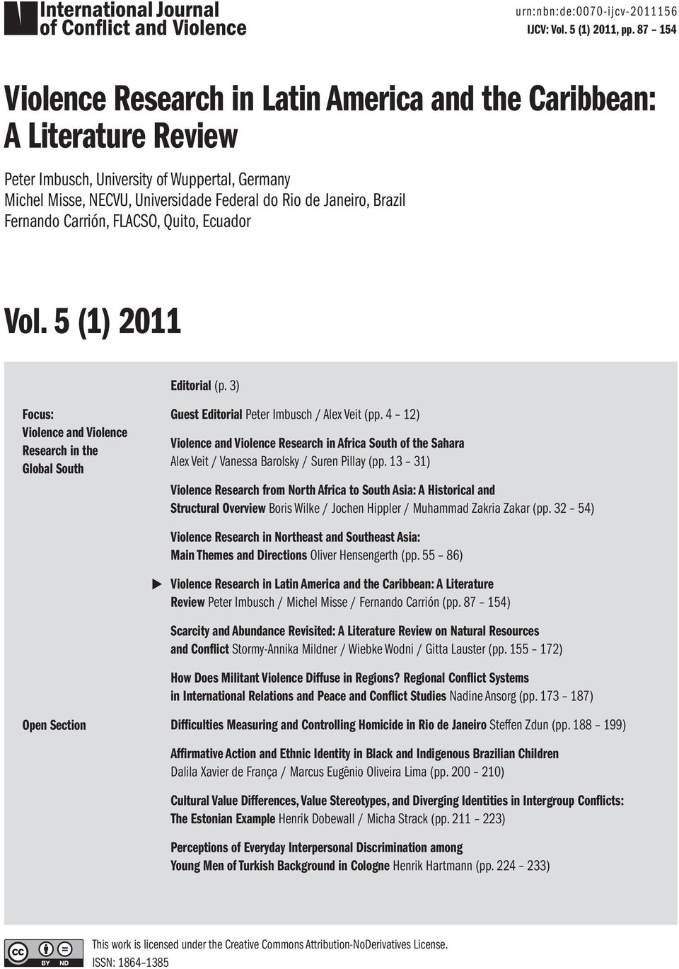 Fernando Carrión, FLACSO, Quito, Ecuador Vol. 5 (1) 2011 Editorial (p. 3) Focus: Violence and Violence Research in the Global South Guest Editorial Peter Imbusch / Alex Veit (pp.
