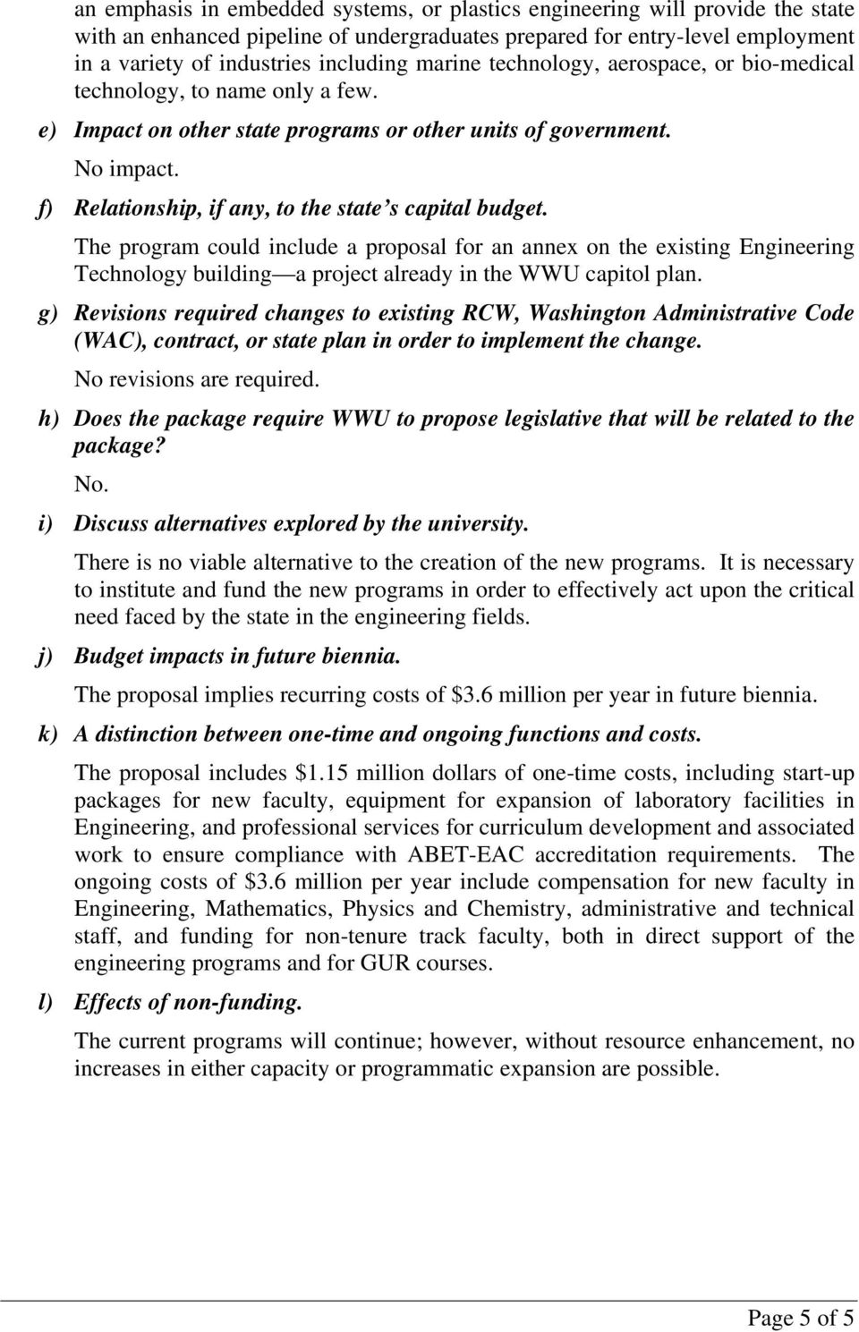 f) Relationship, if any, to the state s capital budget. The program could include a proposal for an annex on the existing Engineering Technology building a project already in the WWU capitol plan.