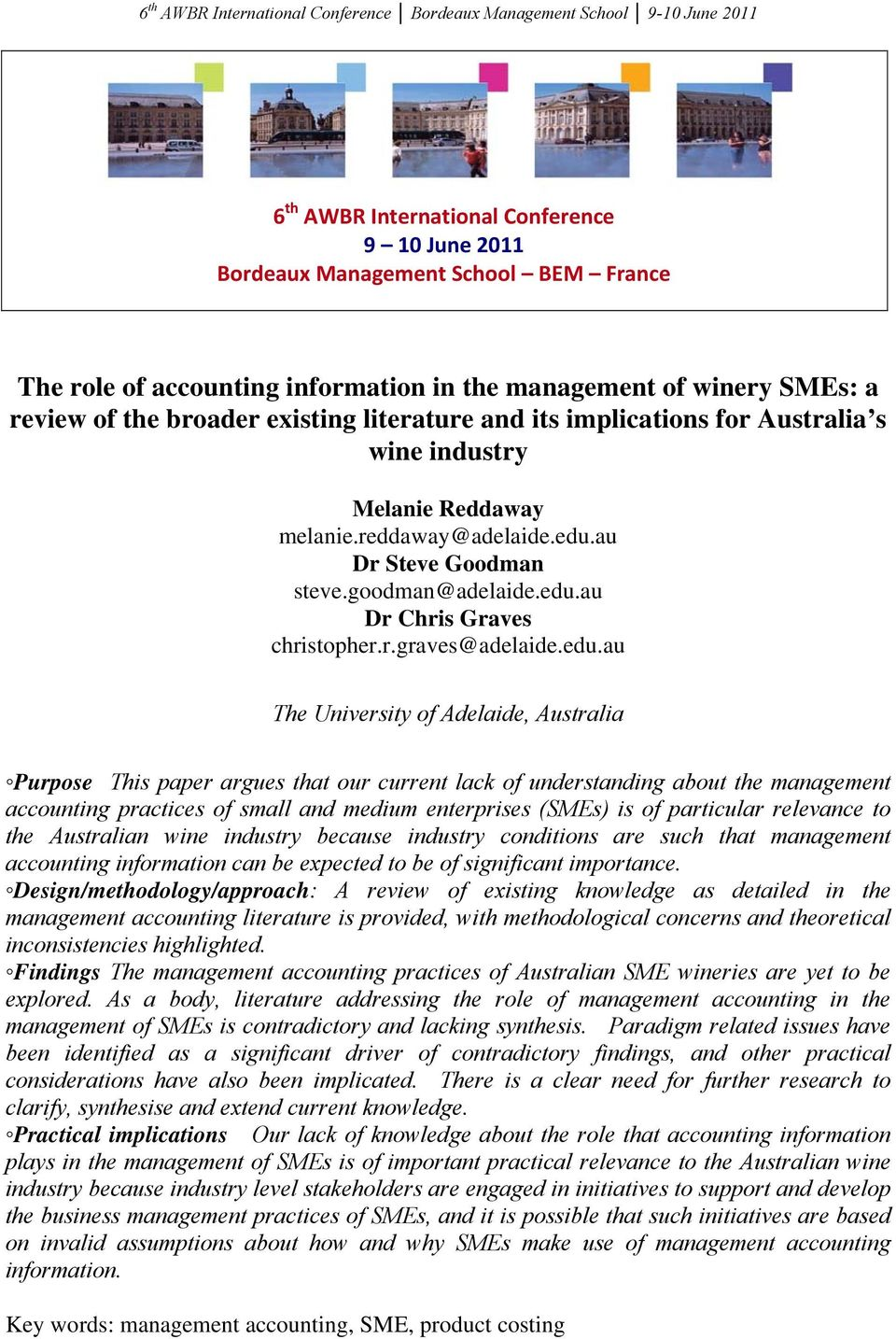 edu.au The University of Adelaide, Australia Purpose This paper argues that our current lack of understanding about the management accounting practices of small and medium enterprises (SMEs) is of