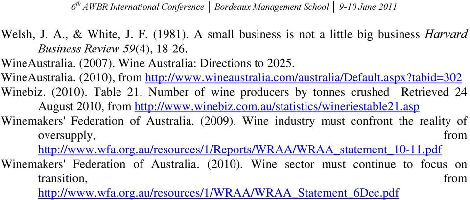 Number of wine producers by tonnes crushed Retrieved 24 August 2010, from http://www.winebiz.com.au/statistics/wineriestable21.asp Winemakers' Federation of Australia. (2009).