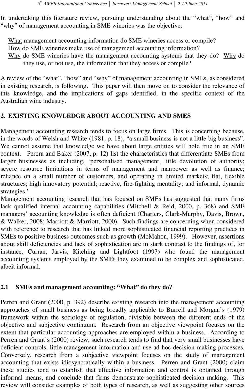 Why do they use, or not use, the information that they access or compile? A review of the what, how and why of management accounting in SMEs, as considered in existing research, is following.