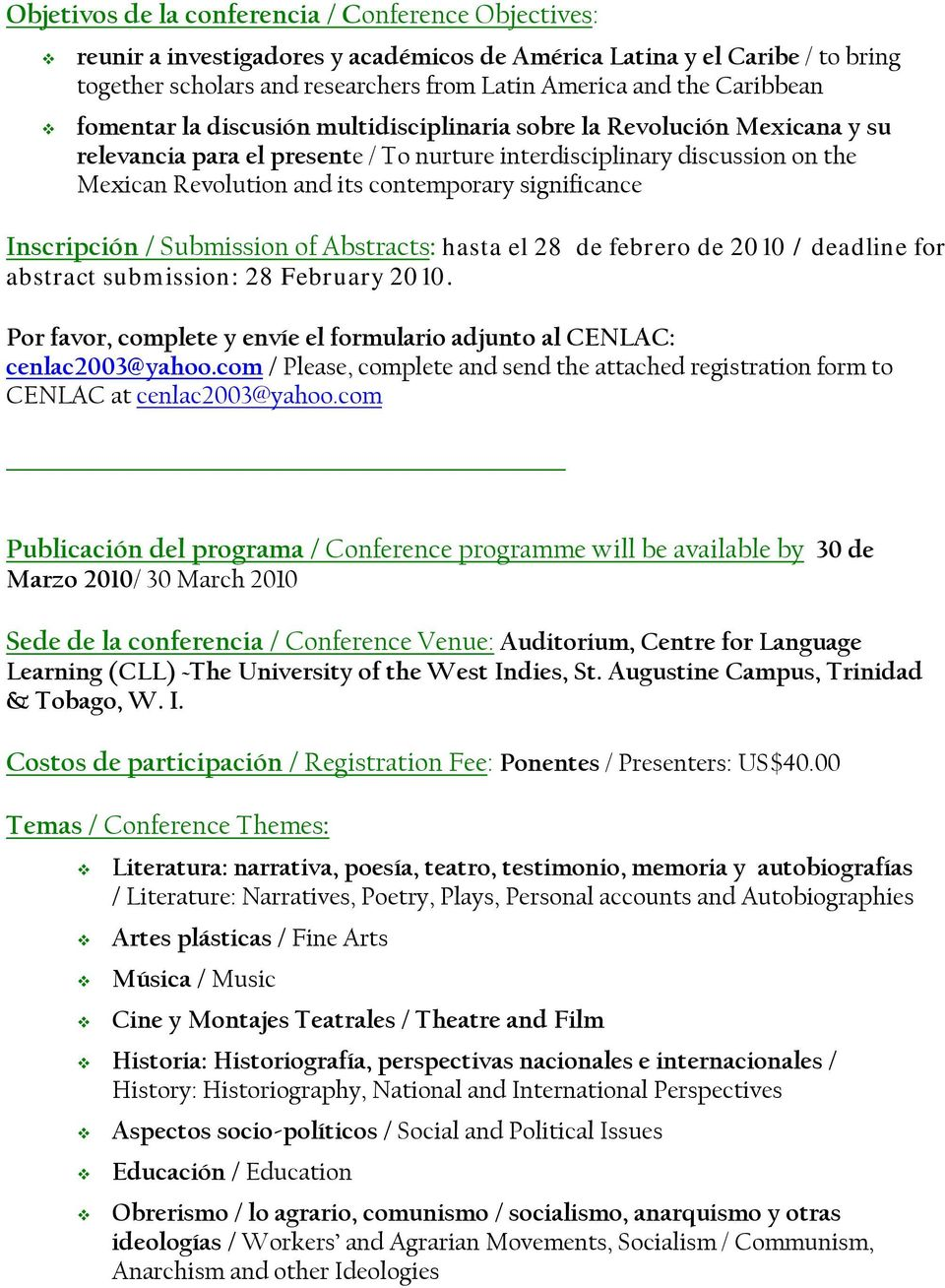 contemporary significance Inscripción / Submission of Abstracts: hasta el 28 de febrero de 2010 / deadline for abstract submission: 28 February 2010.