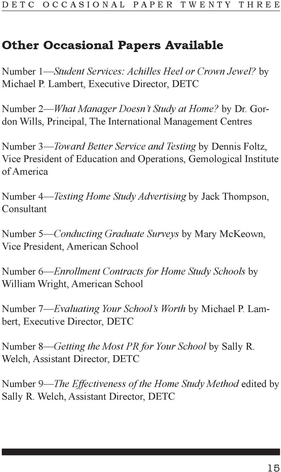 Number 4 Testing Home Study Advertising by Jack Thompson, Consultant Number 5 Conducting Graduate Surveys by Mary McKeown, Vice President, American School Number 6 Enrollment Contracts for Home Study