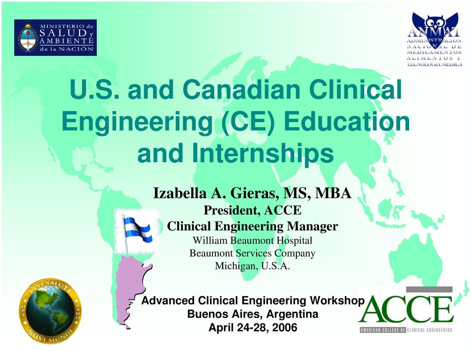 Gieras, MS, MBA President, ACCE Clinical Engineering Manager William