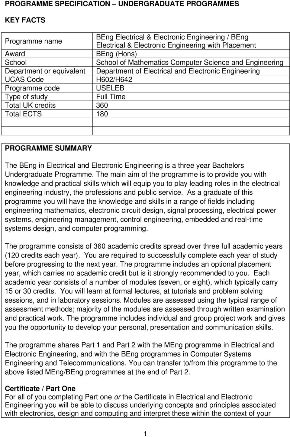 Total UK credits 360 Total ECTS 180 PROGRAMME SUMMARY The BEng in Electrical and Electronic Engineering is a three year Bachelors Undergraduate Programme.