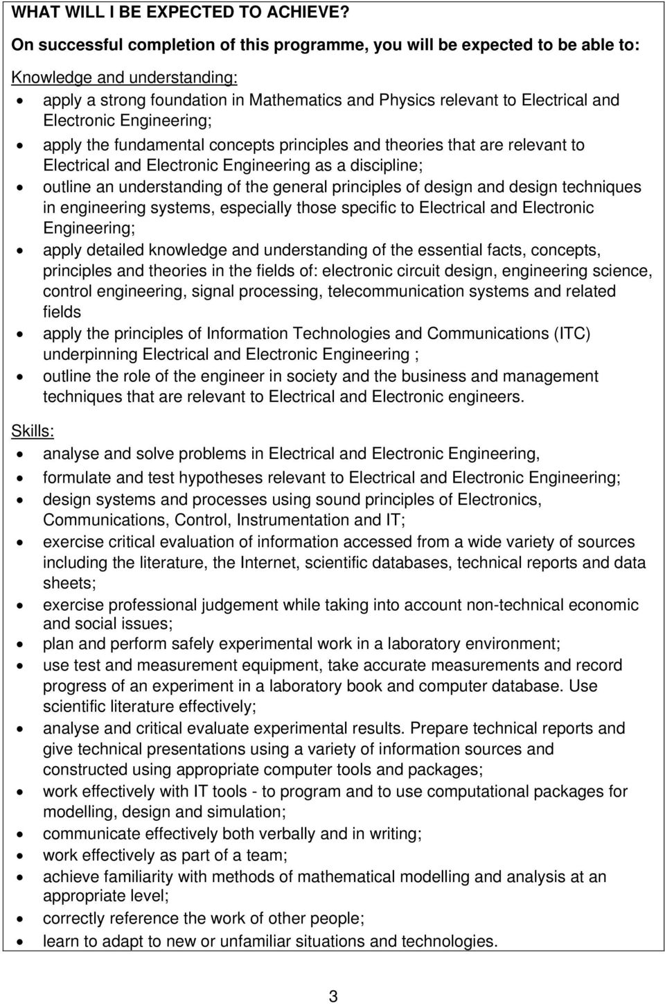 Engineering; apply the fundamental concepts principles and theories that are relevant to Electrical and Electronic Engineering as a discipline; outline an understanding of the general principles of