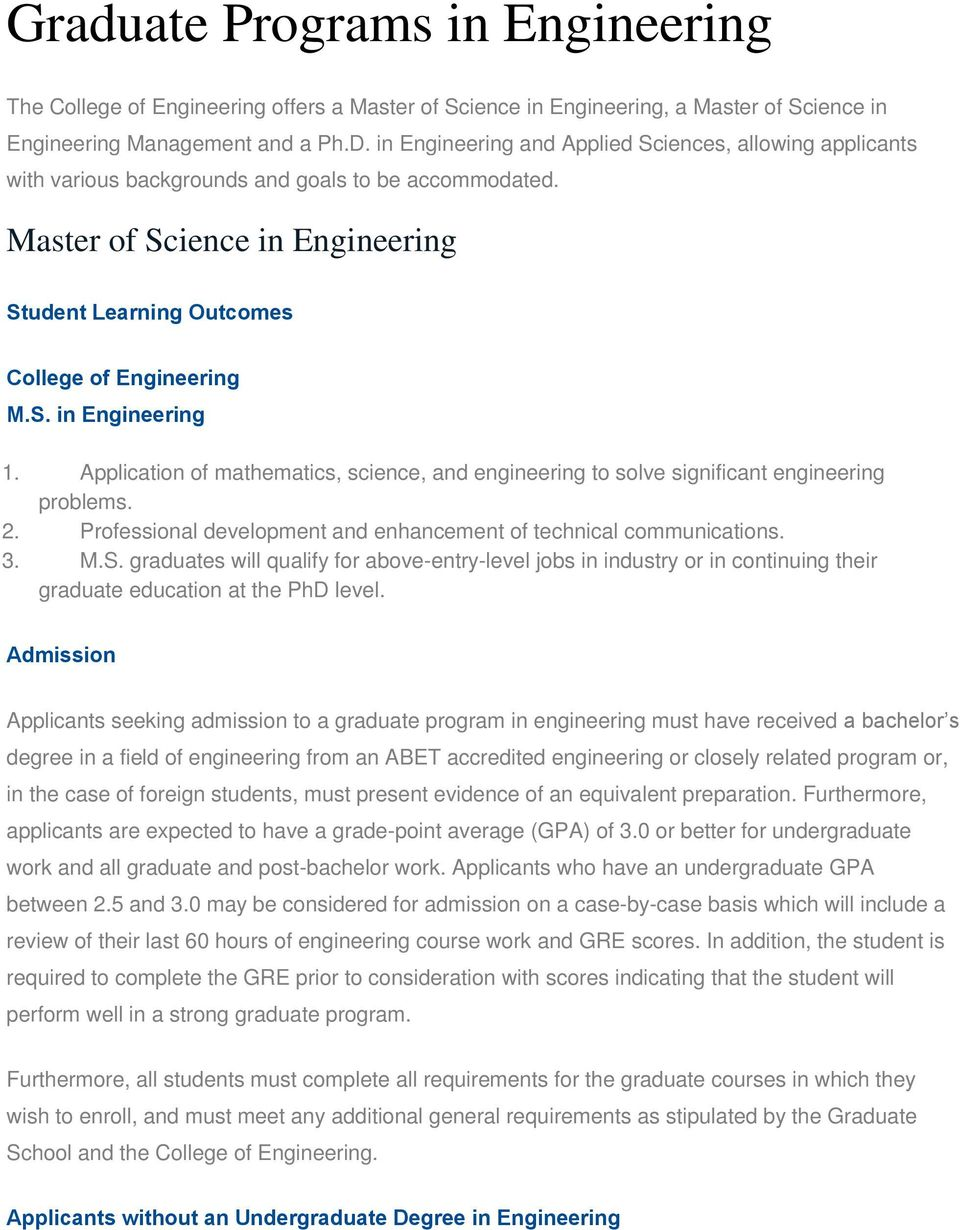 Application of mathematics, science, and engineering to solve significant engineering problems. 2. Professional development and enhancement of technical communications. 3. M.S.