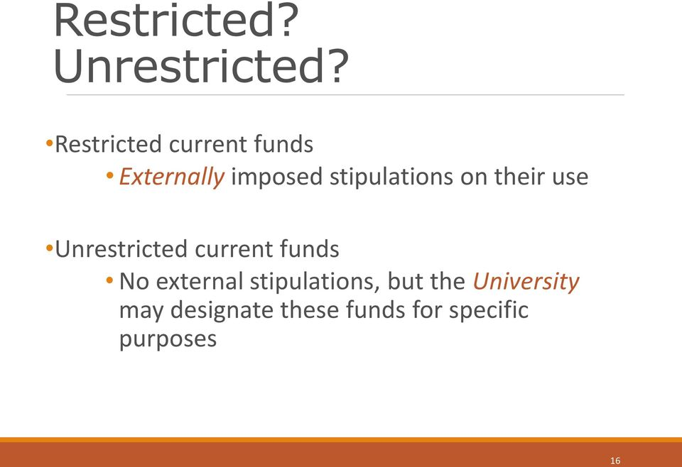 stipulations on their use Unrestricted current funds