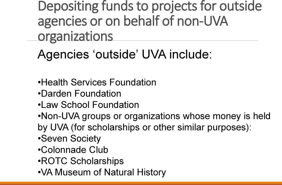 Foundation Non-UVA groups or organizations whose money is held by UVA (for scholarships or