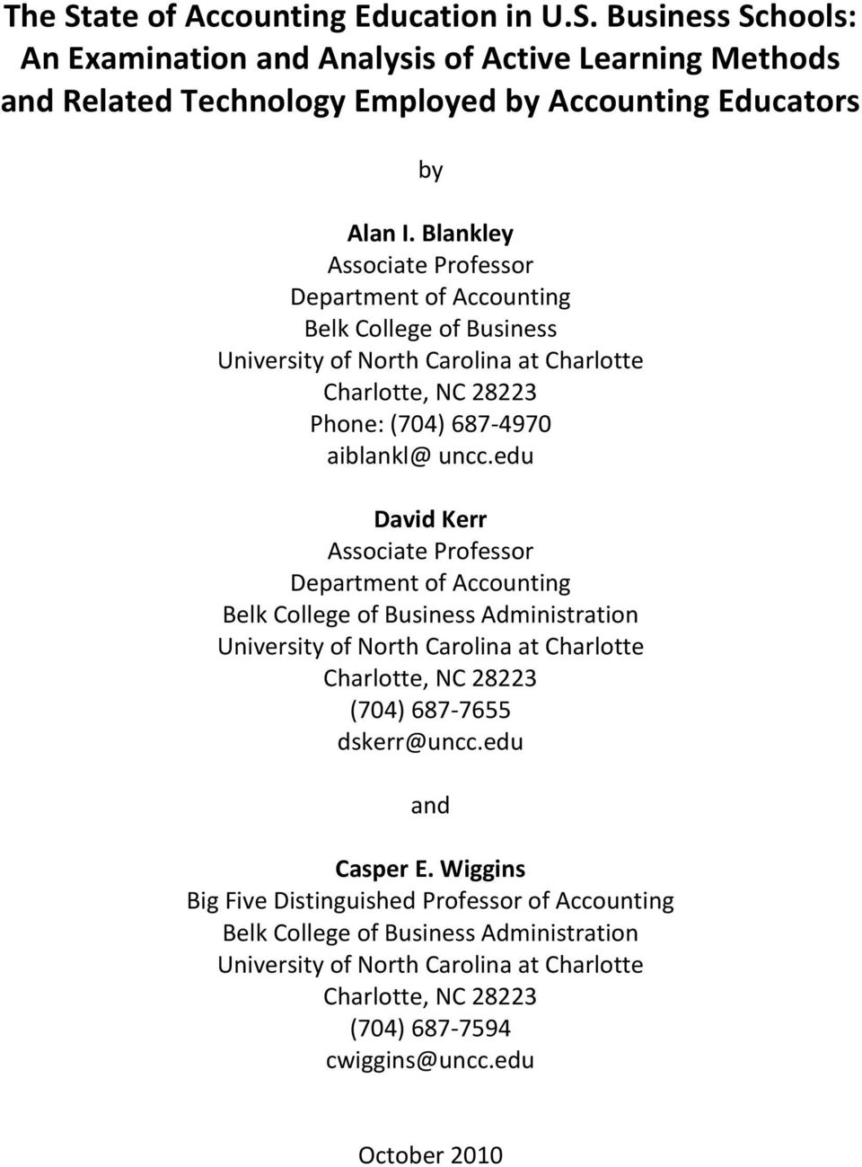edu David Kerr Associate Professor Department of Accounting Belk College of Business Administration University of North Carolina at Charlotte Charlotte, NC 28223 (704) 687-7655 dskerr@uncc.