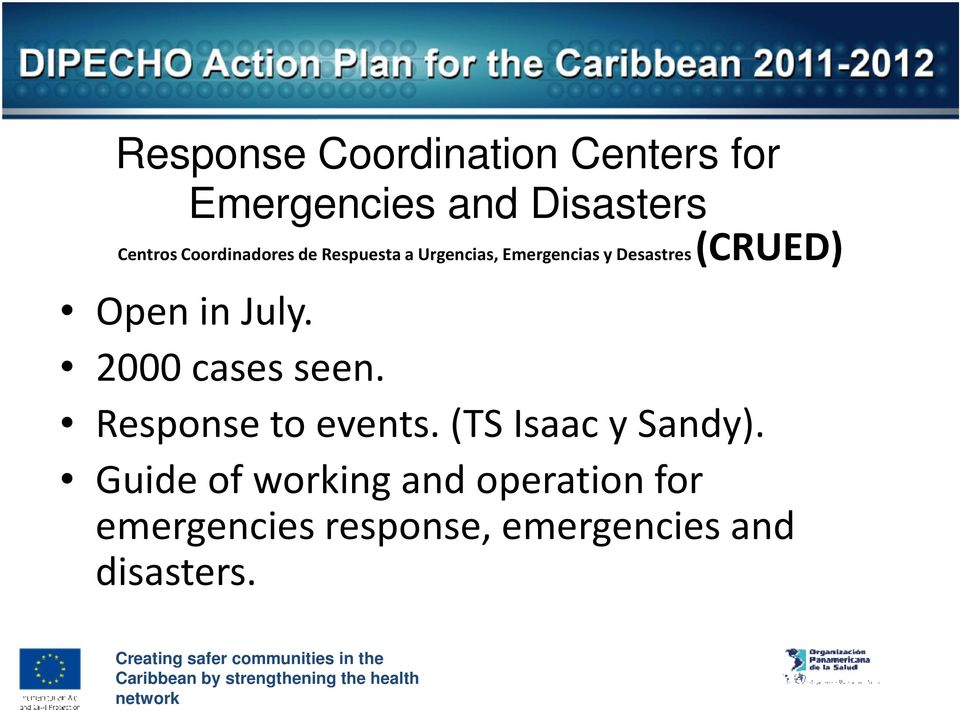 OpeninJuly. 2000casesseen. Response to events. (TS Isaac y Sandy).
