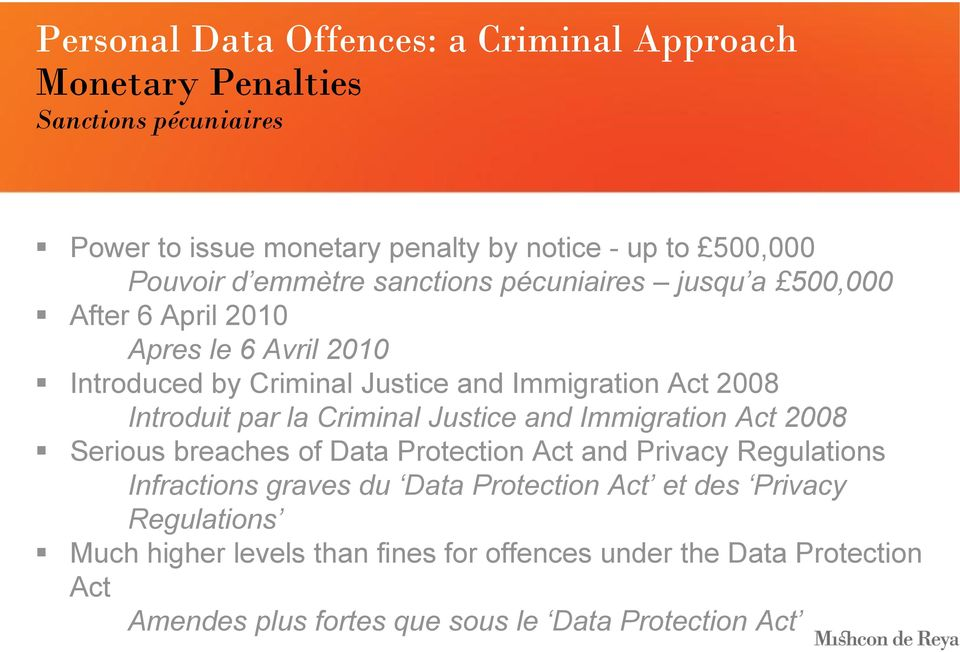 Justice and Immigration Act 2008 Serious breaches of Data Protection Act and Privacy Regulations Infractions graves du Data Protection Act et